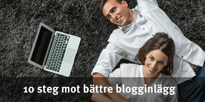10 steg mot bättre blogginlägg