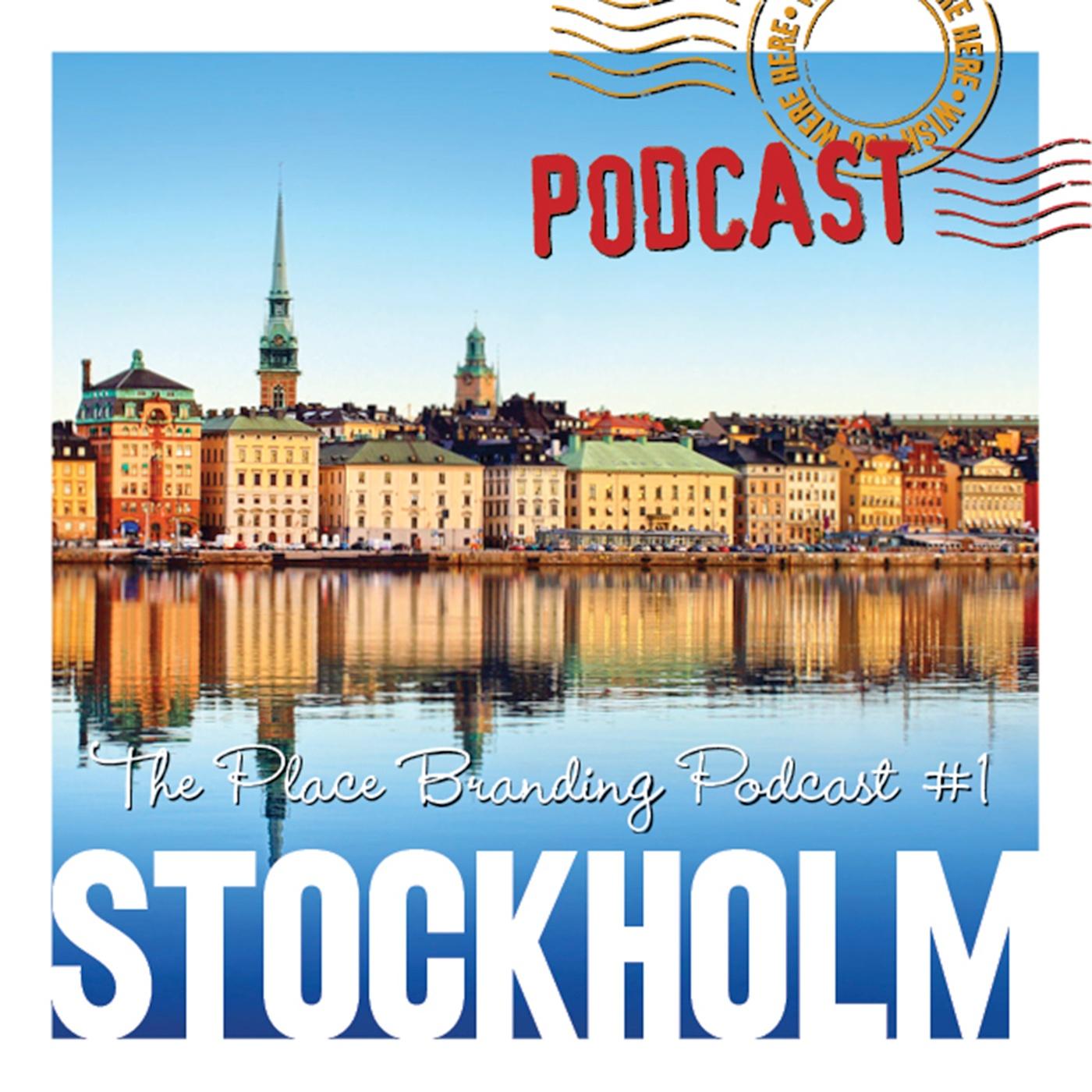 Place branding podcast: episode 1: Stockholm