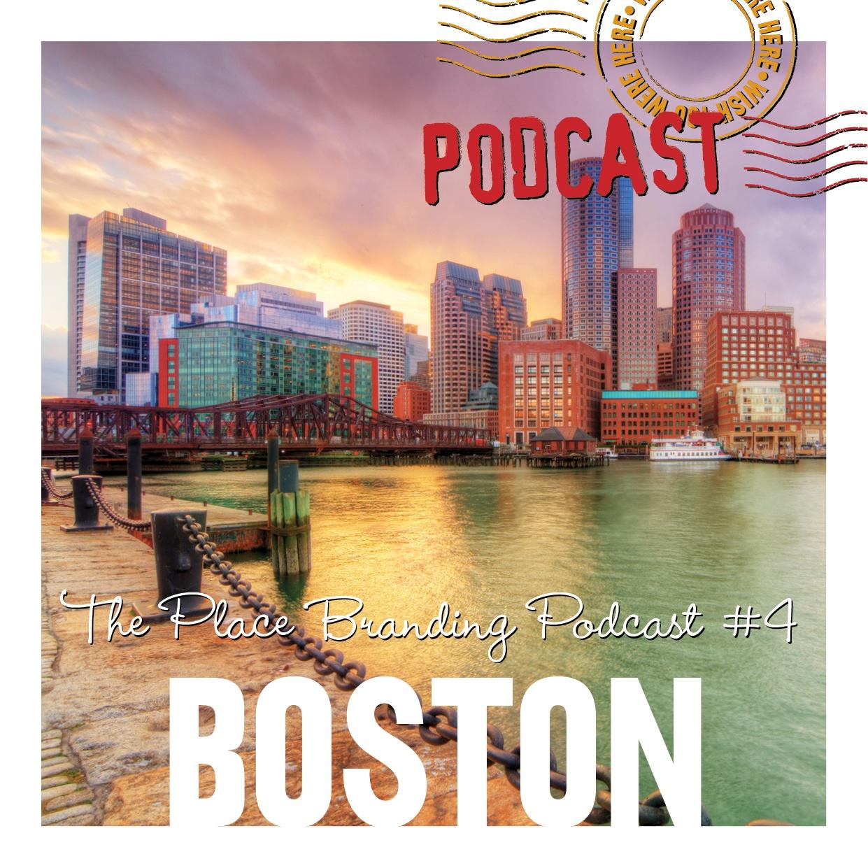 Place Branding Podcast Episode 3 Boston