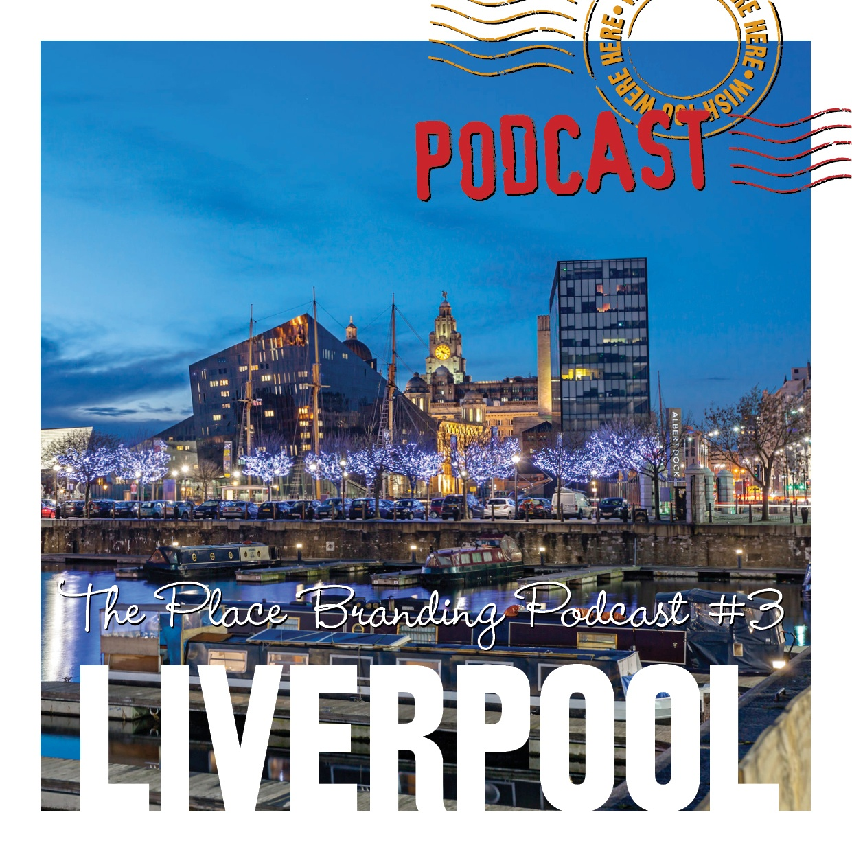 Place branding podcast: episode 4: Liverpool
