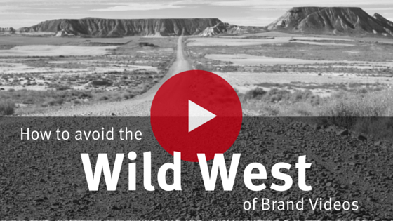 The Wild West of brand video production