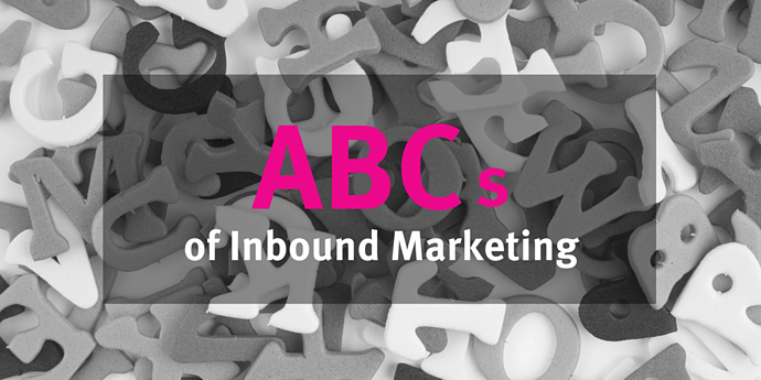 ABCs of inbound marketing - glossary of terms to know