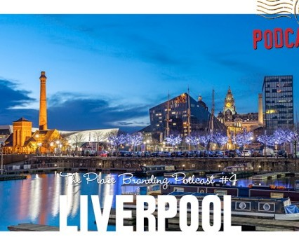 Place Branding Podcast 4 Liverpool